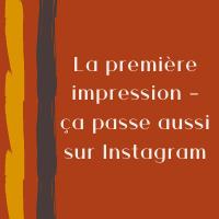 première impression Instagram