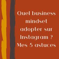 quel business mindset adopter sur Instagram 5 astuces